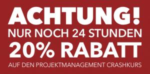 Nur noch 24 Stunden: 20% Rabatt auf den Projektmanagement Crashkurs