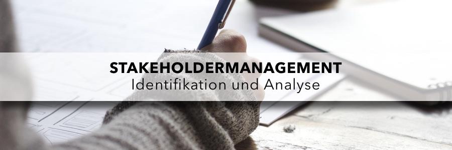 Stakeholdermanagement - Stakeholderidentifikation und Stakeholderanalyse