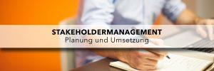 Stakeholdermanagement - Planung und Umsetzung