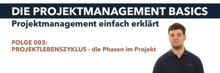 Projektlebenszyklus (Projektmanagement Basics)
