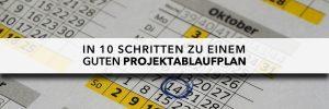 Projektablaufplan in 10 Schritten