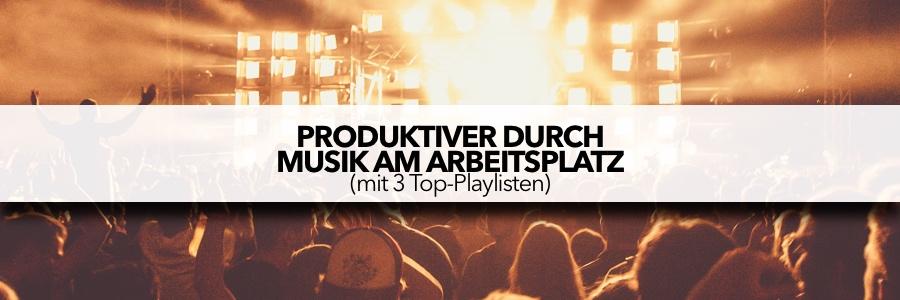 Produktiver durch Musik am Arbeitsplatz