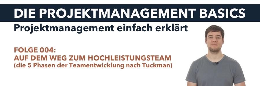 Auf dem Weg zum Hochleistungsteam (die 5 Phasen der Teamentwicklung nach Tuckman)