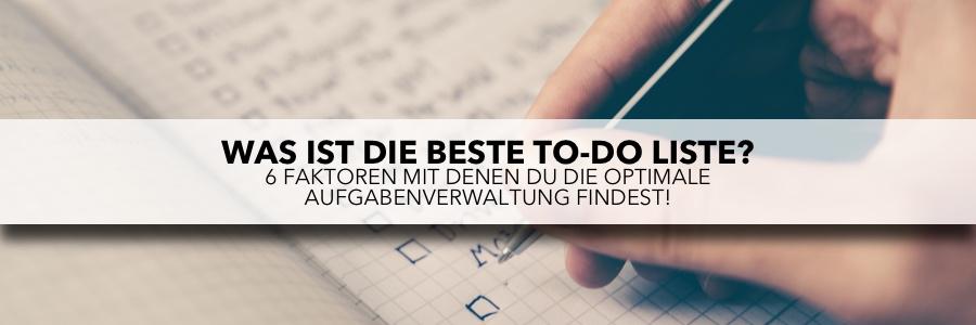Die beste To-Do Liste - 6 Faktoren für die optimale Aufgabenverwaltung