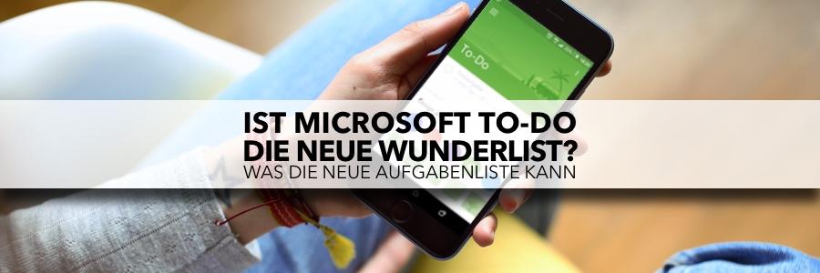 Ist Microsoft To-Do die neue Wunderlist?