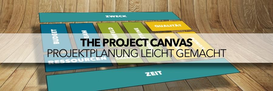 Project Canvas - Projektplanung leicht gemacht