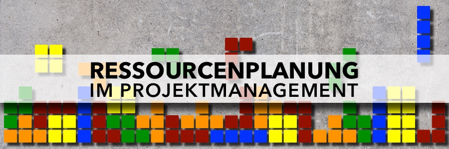 Ressourcenplanung im Projektmanagement