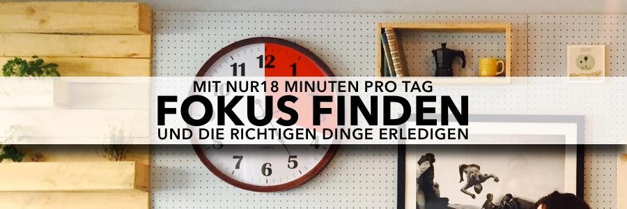 Wie du mit nur 18 Minuten pro Tag produktiver Arbeiten kannst