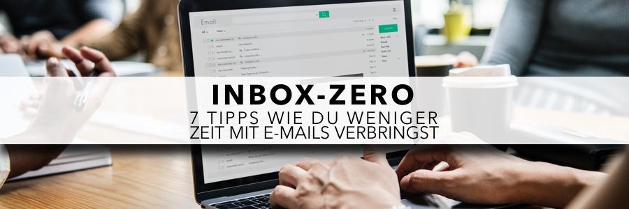 Inbox-Zero: 7 Tipps wie du weniger Zeit mit E-Mails verbringst
