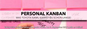Personal Kanban - Was Toyota kann, kannst du schon lange!