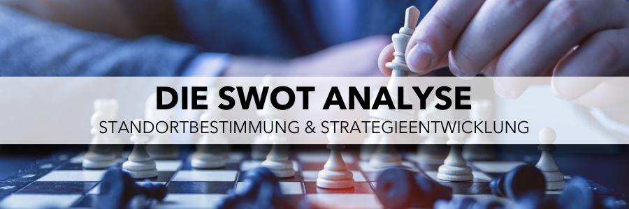 SWOT Analyse - Standordbestimmung und Strategieentwicklung