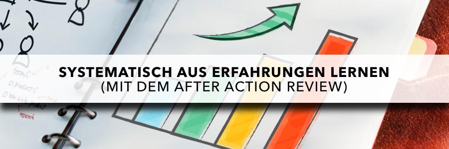 After Action Review - Systematisch aus Erfahrungen lernen