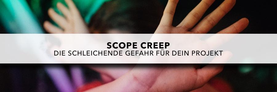 Scope Creep - Die schleichende Gefahr für dein Projekt