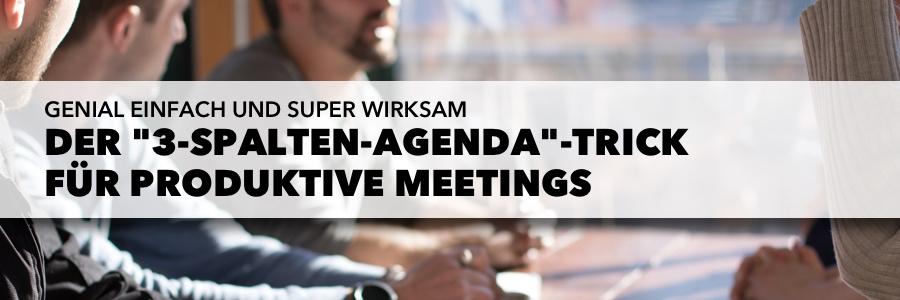 3-Spalten-Agenda-Trick für produktive Meetings